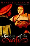 A History of the Wife, Marilyn Yalom, 0060193387