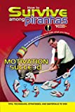 img - for How to Survive Among Piranhas: Tips, Techniques, Strategies, and Materials to Win book / textbook / text book