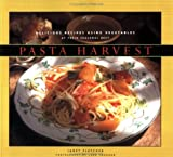 Image of Pasta Harvest: Delicious Recipes Using Vegetables at Their Seasonal Best