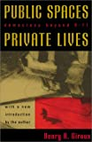 Public Spaces, Private Lives, Henry A. Giroux, 0742525260