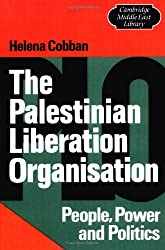 The Palestinian Liberation Organisation: People, Power and Politics (Cambridge Middle East Library)