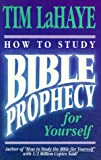 How to Study Bible Prophecy for Yourself, Tim LaHaye, 0890818177
