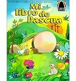 img - for [ Mi Libro de Pascua: Mateo 27.57-28.10 Para Ninos (Arch Books (Spanish)) (Spanish, Catalan) By Falcioni de Fritzler, Sandra E ( Author ) Paperback 2000 ] book / textbook / text book