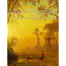 Albert Bierstadt: Drawings and Paintings (Annotated)