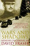 img - for Wars and Shadows: Memoirs of General Sir David Fraser book / textbook / text book