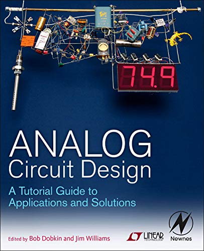 Analog Circuit Design: A Tutorial Guide to Applications and Solutions (Analog Design)