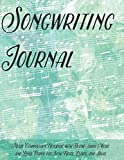 Songwriting Journal: Music Composition Notebook with Blank Sheet Music and Lined Paper for Song Lyrics