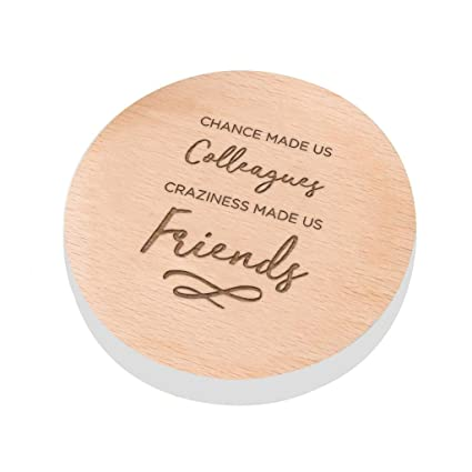 Dust And Things Chance Made Us Colleagues Craziness Friends Work Friend Coaster