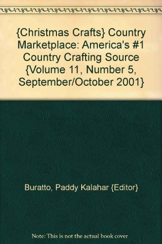 ({Christmas Crafts} Country Marketplace: America's #1 Country Crafting Source {Volume 11, Number 5, September/October 2001})