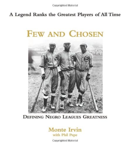 Download Few and Chosen Negro Leagues: Defining Negro Leagues Greatness ebook