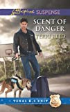 Scent of Danger (Love Inspired Suspense) by Terri Reed front cover
