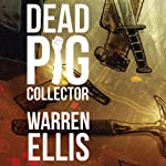 Dead Pig Collector | Warren Ellis