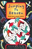 img - for Jumping to Heaven: Stories About Refugee Children book / textbook / text book