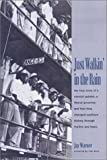 img - for Just Walkin' in the Rain: The True Story of the Prisonaires: the Convict Pioneers of R & B and Rock & Roll book / textbook / text book