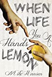 When Life Hands You A Lemon