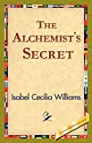 The Alchemist's Secret, Isabel Cecilia Williams, 1421824892
