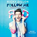 Follow Me Audiobook by Ricky Dillon Narrated by Ricky Dillon