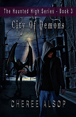 The Haunted High Series Book 3- City of -