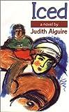 Iced, Judith Alguire, 0889612145