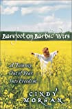 Barefoot on Barbed Wire, Cindy Morgan, 0736900950