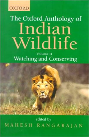 Download The Oxford Anthology of Indian Wildlife: Volume II: Watching and Conserving PDF