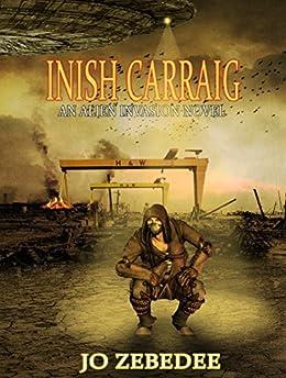 Inish Carraig: An alien invasion novel by [Zebedee, Jo]