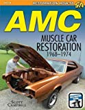 AMC Javelin, AMX and Muscle Car Restoration 1968-1974 (Restoration How-to) by Scott Campbell (2015-06-01)