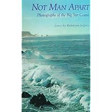 Not Man Apart: Photographs of the Big Sur Coast
