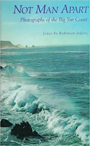 Not Man Apart Photographs Of The Big Sur Coast Robinson Jeffers