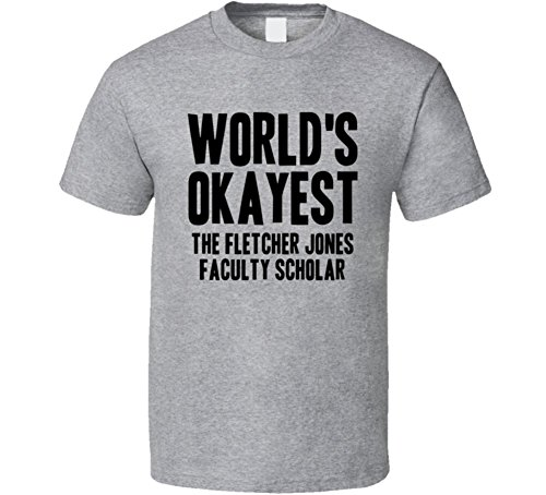 worlds-okayest-the-fletcher-jones-faculty-scholar-occupation-t-shirt-m-sport-grey