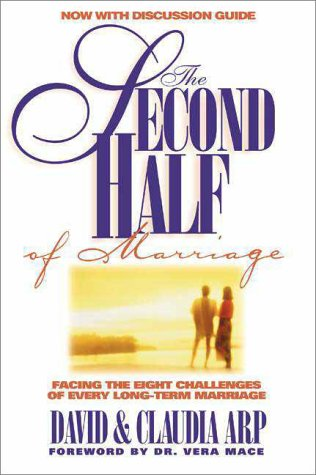 The Second Half Of Marriage: Facing The Eight Challenges Of Every Long-Term Marriage