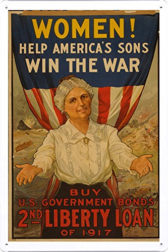 World War I One Tin Sign Metal Poster (reproduction) of Women! Help America's sons win the war--Buy U.S. Government Bonds, 2nd Liberty Loan of 1917