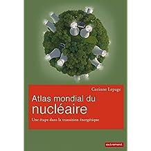 Atlas mondial du nucléaire: Une étape dans la transition énergétique (Atlas/Monde)