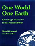 One World, One Earth, Merryl Hammond and Rob Collins, 0865712476