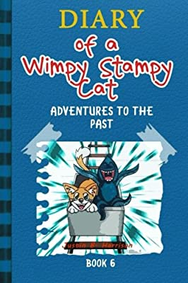 Diary Of A Wimpy Stampy Cat: Adventures to the Past (Book 6)