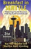 Breakfast in Seattle, Kay Vail-Hayden and Marilyn Martin Gjording, 1881409317