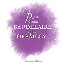 Poésie : Charles Baudelaire Performance Auteur(s) : Charles Baudelaire Narrateur(s) : Jean Desailly