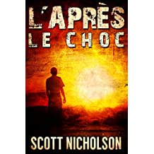 Le Choc: Un thriller post-apocalyptique (L'Après t. 1) (French Edition)