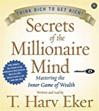img - for Secrets Of The Millionaire Mind Cd: Mastering the Inner Game of Wealth by T Eker (Feb 3 2005) book / textbook / text book