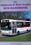 img - for The Chilterns and West Anglia Bus Handbook (Bus Handbooks) book / textbook / text book