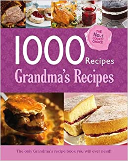 1000 recipes grandmas recipes large format hardback book