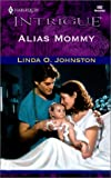 Alias Mommy, Linda O. Johnston, 037322592X