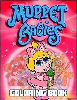 Muppet Babies Coloring Book: 30 Illustrations: Lara Salt ...
