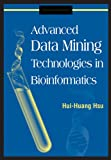Advanced Data Mining Technologies in Bioinformatics, , 1591408636