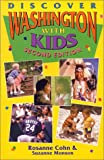 Discover Washington with Kids, Rosanne Cohn and Suzanne Monson, 1881409228