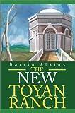 New Toyan Ranch, Darrin E Atkins, 0595651844