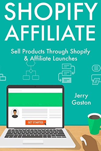 Shopify Affiliate : Sell Products Through Shopify & Affiliate Launches