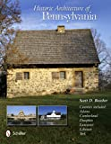 Historic Architecture of Pennsylvania, Scott D. Butcher, 0764342754