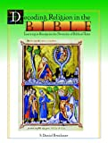 Decoding Religion in the Bible : Learning to Recognize Diversity of Biblical Texts, Breslauer, S. Daniel, 1597380016