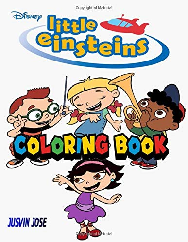 Little Einsteins Coloring Book For Kids Ages 3 8 Jose Jusvin 9798648566873 Amazon Com Books